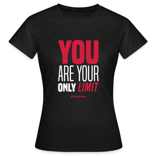 Only Limit CalisShirts - Women's T-Shirt