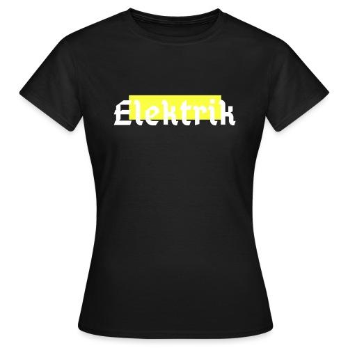 Elektrik Techno - Frauen T-Shirt