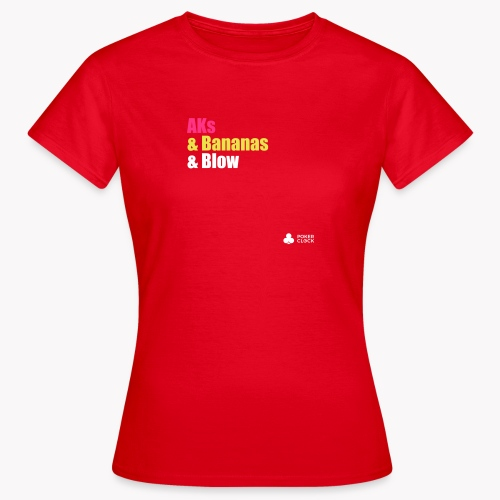AKs & Bananas & Blow - Frauen T-Shirt