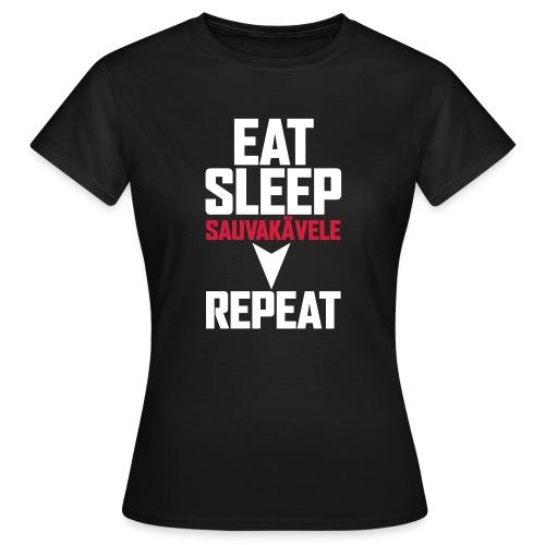 Eat, sleep, sauvakävele, repeat - Naisten t-paita