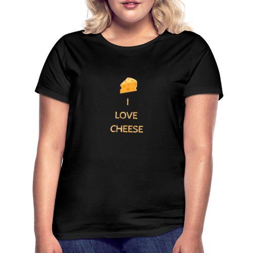 I Love CHESSE - T-shirt Femme