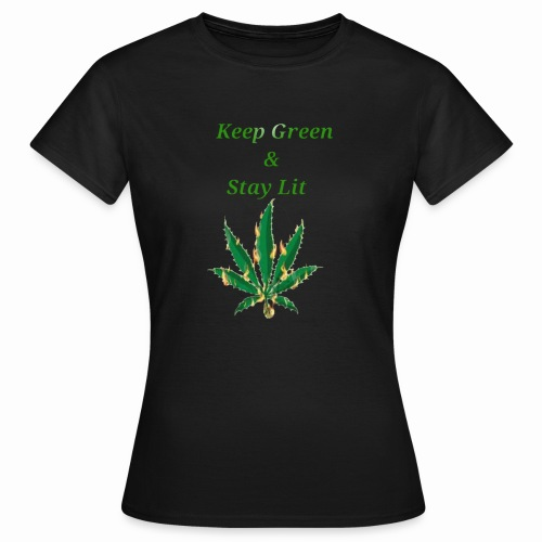 Keep green And Stay lit - Women's T-Shirt