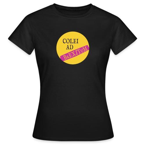 Colei Ad Brexitum - Women's T-Shirt