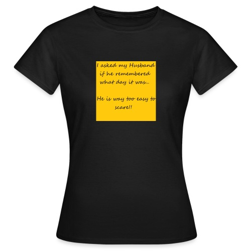 Scare Husband - Women's T-Shirt