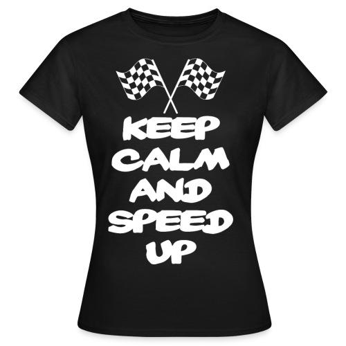 Bleib ruhig Gib Gas - Frauen T-Shirt