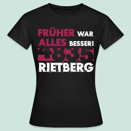 4835 Rietberg Früher war alles besser - Frauen T-Shirt