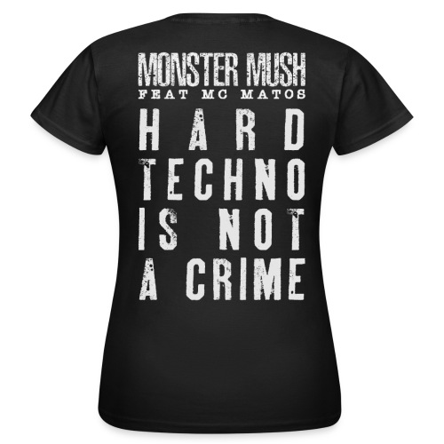 Trivial + Hardtechno is not a crime - T-shirt Femme
