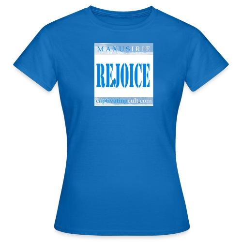 rejoice - Women's T-Shirt