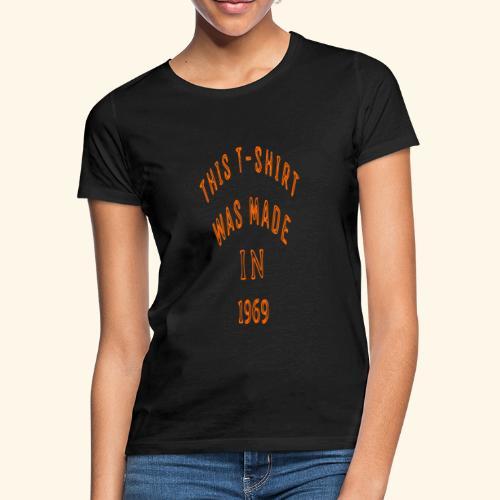 fabriqué en 1969 - T-shirt Femme