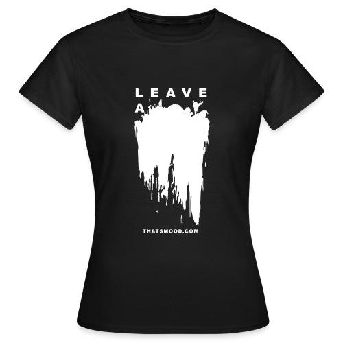 Leave a mark vector thatsmood com - Women's T-Shirt