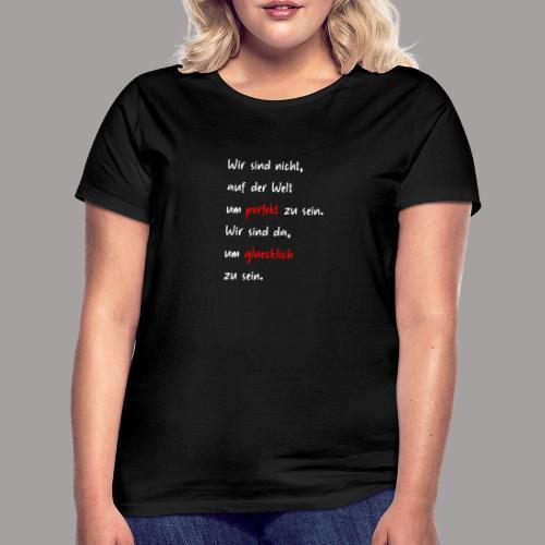 Motivierendes Motiv weiße Schrift - Geschenk - Frauen T-Shirt