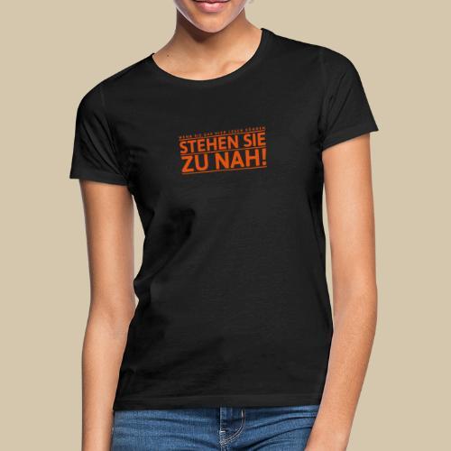 Sie stehen zu nah 01 - Frauen T-Shirt
