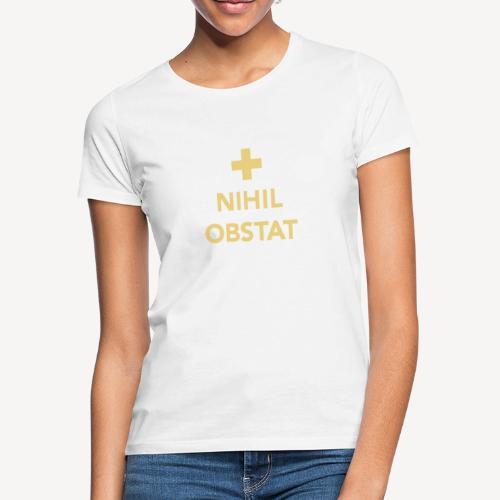 NIHIL OBSTAT - Women's T-Shirt