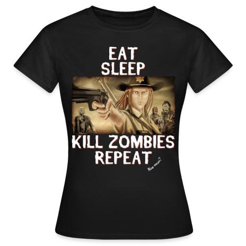 Eat Sleep Kill Zombies - Women's T-Shirt