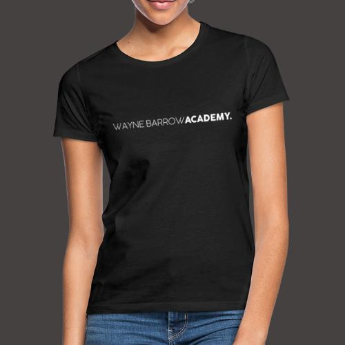 Wayne Barrow Academy Merchandise - Women's T-Shirt