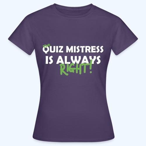 quizmissalwaysright - Women's T-Shirt