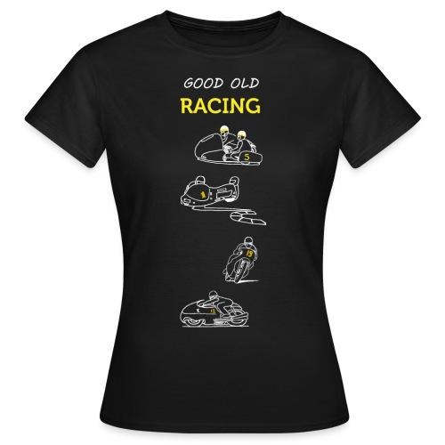 Good old racing - T-shirt Femme