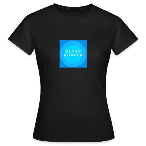 KLANGKÖRPER - Frauen T-Shirt
