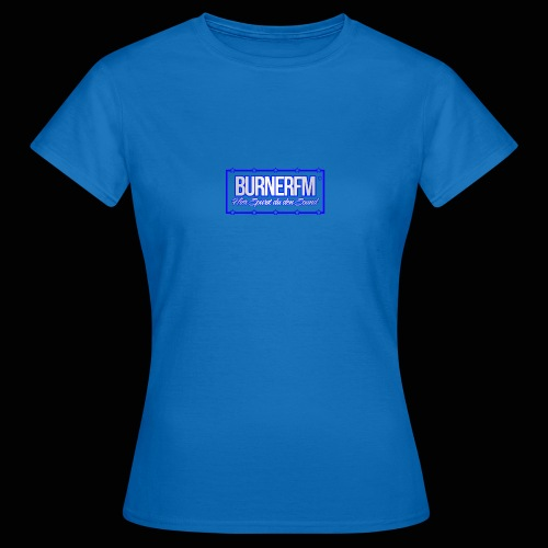 BurnerFM Hier Sürst du den Sound - Frauen T-Shirt