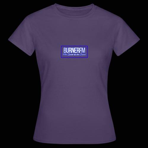 BurnerFM Hier Sürst du den Sound - Frauen T-Shirt