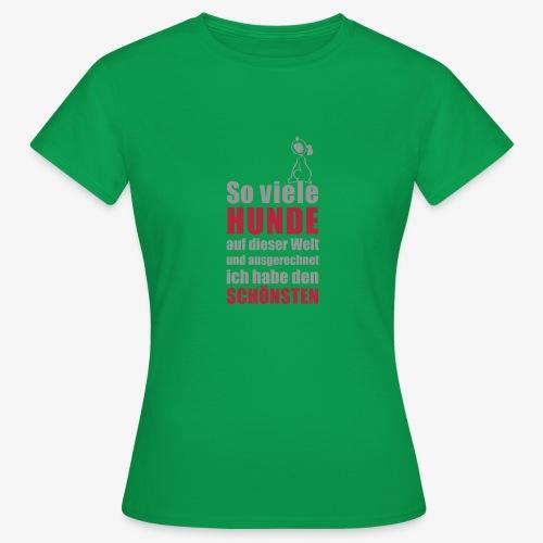 Der schönste HUND - Frauen T-Shirt