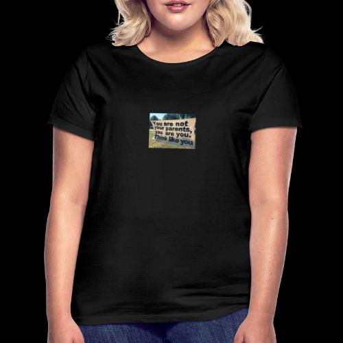 Think like you - Frauen T-Shirt