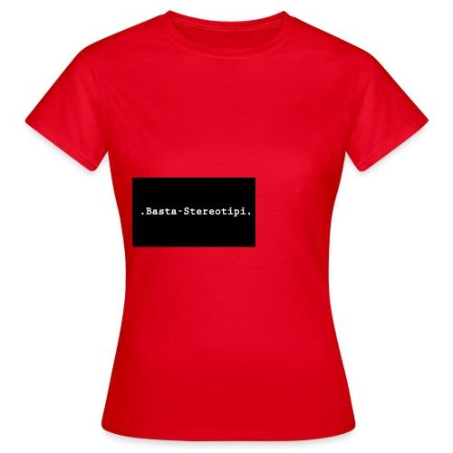 .Basta-Stereotipi. Classic - Maglietta da donna