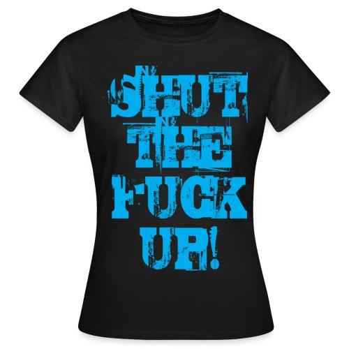 Shut the fuck up CYAN - T-shirt dam