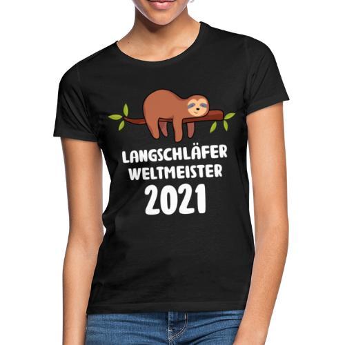 Faultier Spruch Schlafen Schlafshirt Geschenk - Frauen T-Shirt