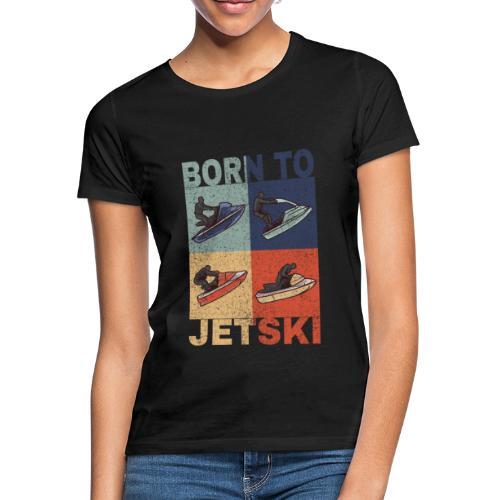Jetski Wassersport Born to Jetski Spruch Retro - Frauen T-Shirt