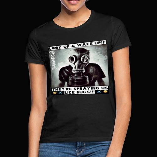 Sprayed Like Bugs!! Truth T-Shirts!! #WeatherWars - Women's T-Shirt