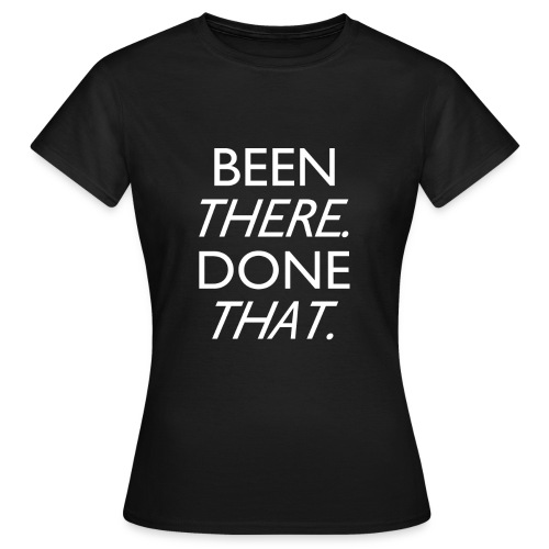 beenthere - Women's T-Shirt