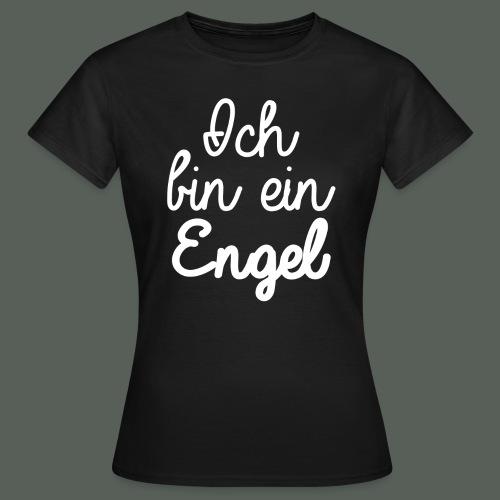 Ich bin ein Engel - w - Frauen T-Shirt