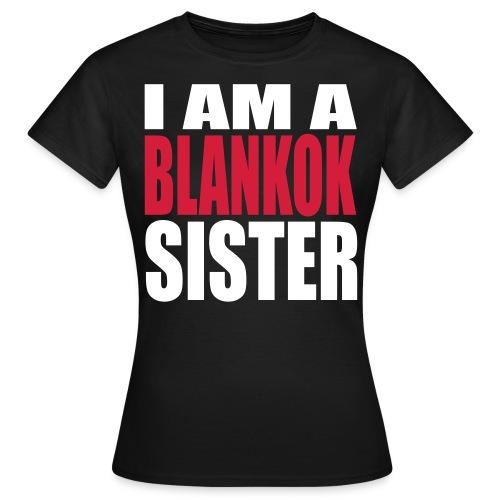 I AM A BLANKOK SISTER - T-shirt Femme