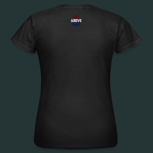 Rise Above Jake - Women's T-Shirt