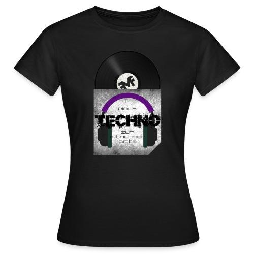 Techno Zum Mitnemen - Frauen T-Shirt
