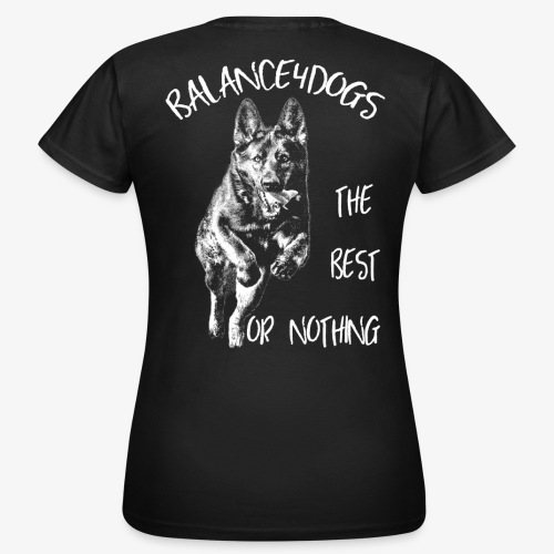 B4D the best or nothing - Women's T-Shirt