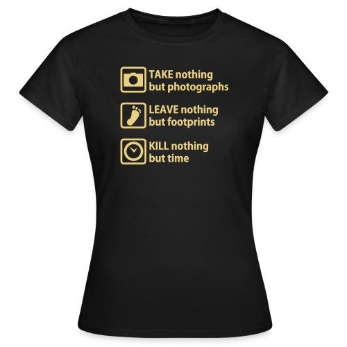 take nothing - Dame-T-shirt