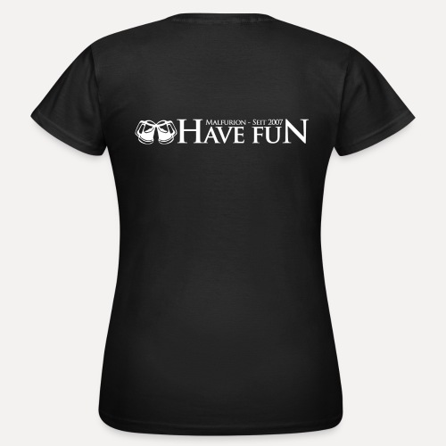 Logo Have Fun Malfurion - Frauen T-Shirt