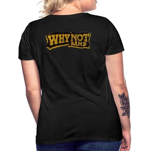 WHY NOT BAND - Frauen T-Shirt