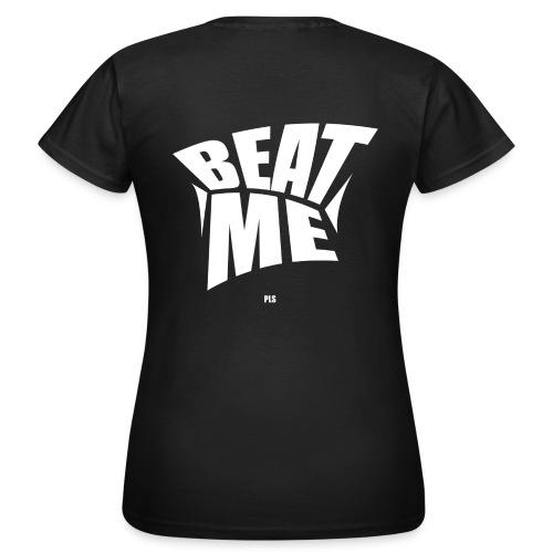 Beat me pls white - Frauen T-Shirt