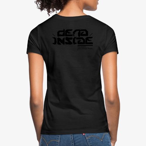 dead inside_black on black - Frauen T-Shirt