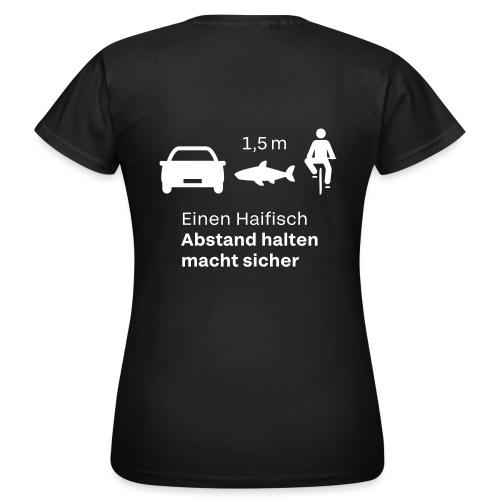 Einen Haifisch Abstand Halten - Frauen T-Shirt