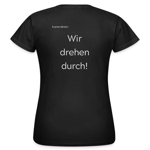 Kameraleute: Wir drehen durch! - Frauen T-Shirt