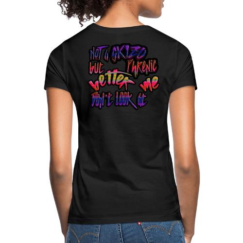 Not a skizophenic but better don´t look at me - Camiseta mujer