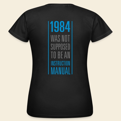 1984 what not Supposed to be in instruction manual - Women's T-Shirt