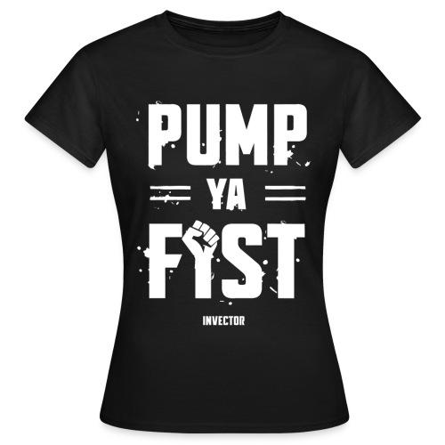 pump ya fist - Vrouwen T-shirt