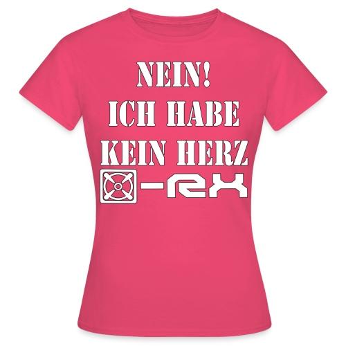 kein herz Back Kopie png - Frauen T-Shirt