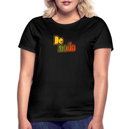 De Nada - Naisten t-paita
