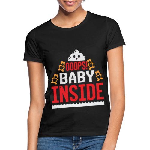 Ooops baby inside - Frauen T-Shirt